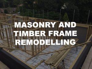Masonry & Timber Frame Remodelling