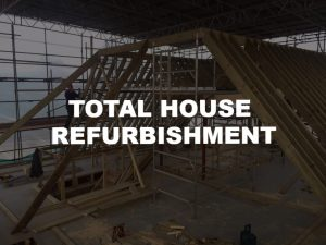 Total House Refurbishment